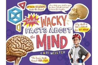 Totally Wacky Facts About the Mind (Mind Benders)