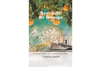 Scent of an Orange: The Story of Our New Life