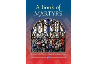 A Book of Martyrs: Devotions to the Martyrs of England, Scotland and Wales