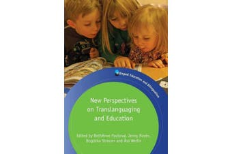 New Perspectives on Translanguaging and Education (Bilingual Education and Bilingualism)