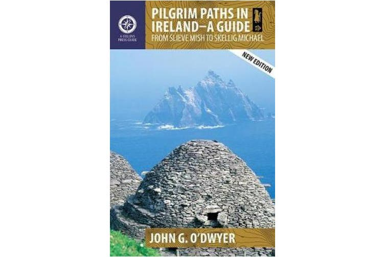 Pilgrim Paths in Ireland: A Guide: From Slieve Mish to Skellig Michael