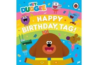 Hey Duggee: Happy Birthday, Tag! (Hey Duggee) [Board book]