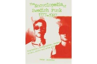 The Encyclopedia of Swedish Punk and Hardcore Punk, 1977-1987