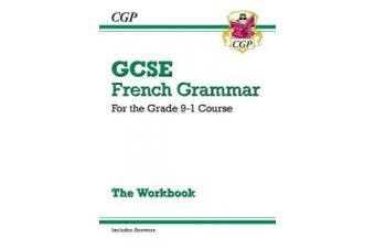 GCSE French Grammar Workbook - for the Grade 9-1 Course (includes Answers)