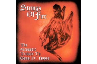 The Strings of Fire: The Acoustic Tribute to Guns N Roses