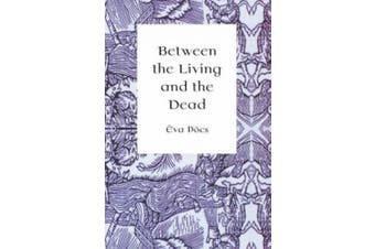 Between the Living and the Dead: Perspective on Witches and Seers in the Early Modern Age