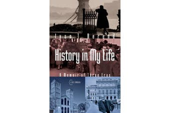 History in My Life: A Memoir of Three Eras
