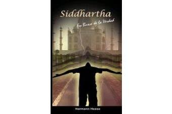 Siddhartha: En Busca de la Verdad (Spanish Edition) [Spanish]