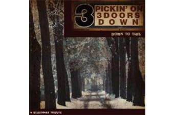 Pickin' On 3 Doors Down: Down To This: A Bluegrass Tribute