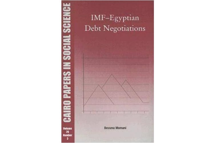 IMF-Egyptian Debt Negotiations (Cairo Papers in Social Science)