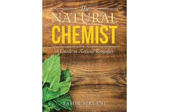 The Natural Chemist: A Guide to Natural Remedies