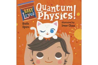 Baby Loves Quantum Physics! [Board book]