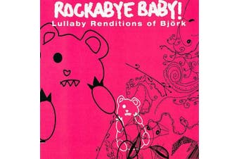 "Rockabye Baby! Lullaby Renditions of Bj""rk"