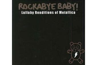 Rockabye Baby! - Lullaby Renditions of Metallica