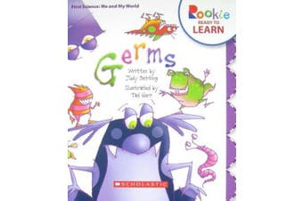 Germs (Rookie Ready to Learn - First Science: Me and My World)