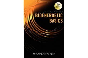 Bioenergetic Basics: The Art of Dynamic Wellness with Goiz Biomagnetic Pairs