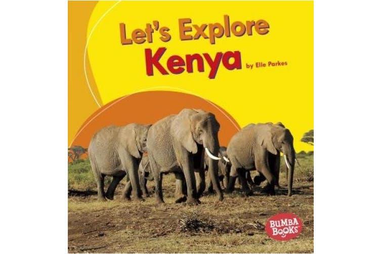 Let's Explore Kenya (Bumba Books Let's Explore Countries)