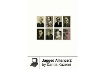Jagged Alliance 2 (Boss Fight Books)