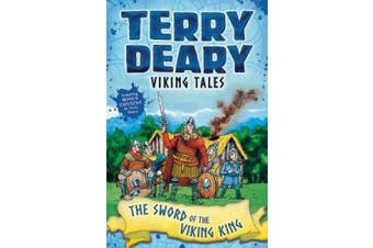 Viking Tales: The Sword of the Viking King (Terry Deary's Historical Tales)
