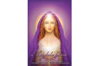 Magdala Rose: The Pathway of the Magdalene Priestess in the New Renaissance