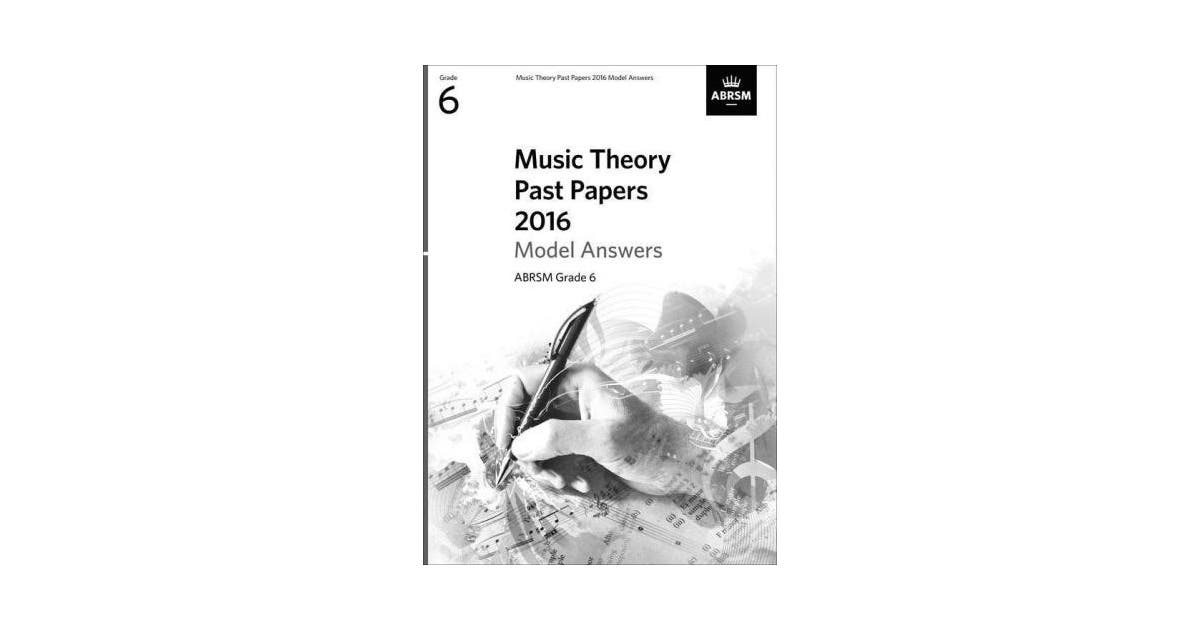 Music Theory Past Papers 2016, ABRSM Grade 6 (Theory of