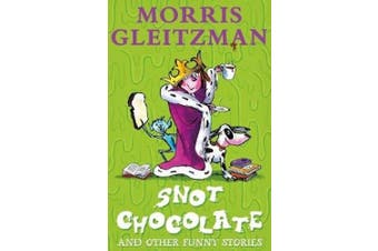 Snot Chocolate: and other funny stories
