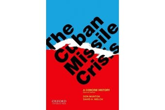 The Cuban Missile Crisis: A Concise History