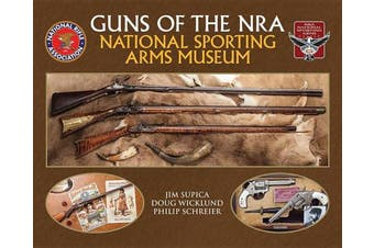 Guns of the Nra National Sporting Arms Museum