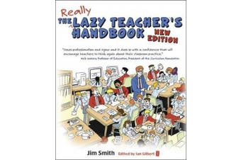 The Lazy Teacher's Handbook, New Edition: How Your Students Learn More When You Teach Less