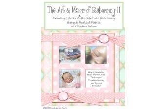 The Art & Magic of Reborning, Edition II