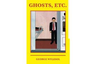 Ghosts, Etc.