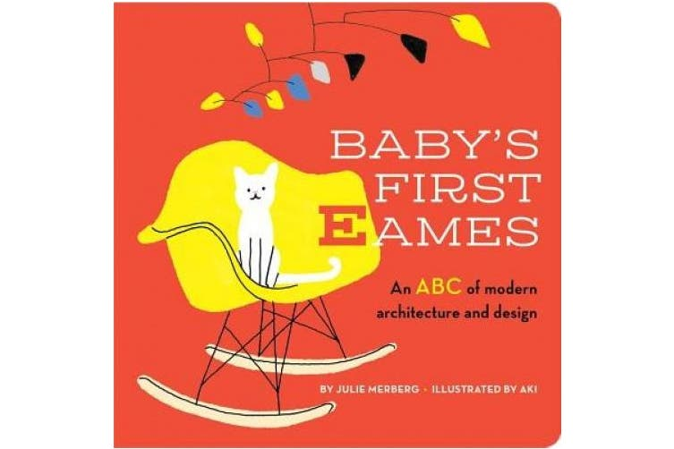 Baby's First Eames: From Art Deco to Zaha Hadid [Board Book]