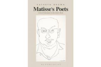 Matisse's Poets: Critical Performance in the Artist's Book