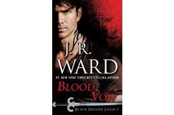 Blood Vow: Black Dagger Legacy (Black Dagger Legacy)