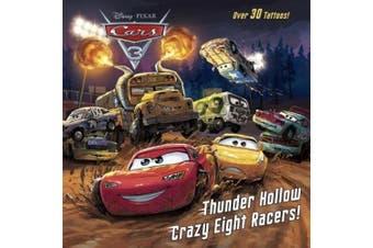Thunder Hollow Crazy Eight Racers! (Disney/Pixar Cars 3) (Disney/Pixar 8x8 Pictureback Books)