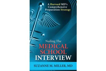 Nailing the Medical School Interview: A Harvard MD's Comprehensive Preparation Strategy