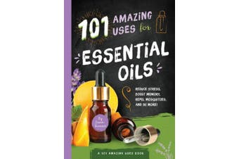 Essential Oils: 101 Ways to Use Essential Oils to Fight Disease, Manage Symptoms and Feel Beautiful Naturally