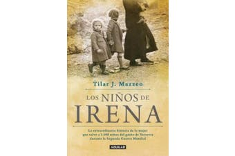 Los Niños de Irena / Irena's Children: The Extraordinary Story of the Woman Who Saved 2.500 Children from the Warsaw Ghetto [Spanish]