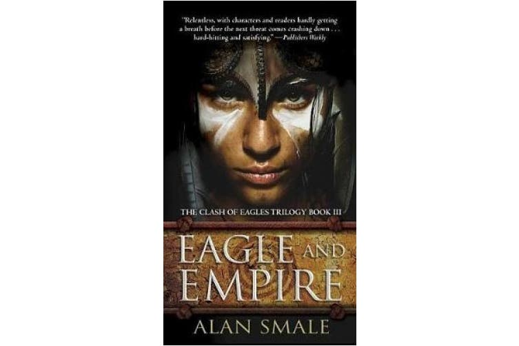 Eagle and Empire: The Clash of Eagles Trilogy Book III (Clash of Eagles Trilogy)