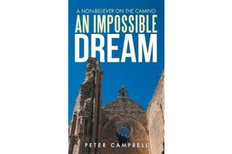 An Impossible Dream: A Non-Believer on the Camino