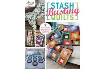Stash Busting Quilts: 9 Amazing Idea for Scraps