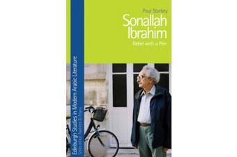 Sonallah Ibrahim: Rebel with a Pen (Edinburgh Companions to the Gothic)