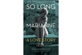 So Long, Marianne: A Love Story -- Includes Rare Material by Leonard Cohen