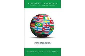FinnishED Leadership: Four Big, Inexpensive Ideas to Transform Education (Corwin Impact Leadership Series)