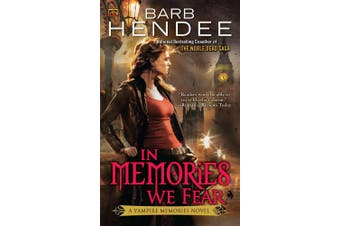 In Memories We Fear: A Vampire Memories Novel