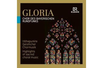 Gloria: Highlights of sacred choral music