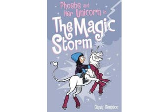 Phoebe and Her Unicorn in the Magic Storm (Phoebe and Her Unicorn Series Book 6) (Phoebe and Her Unicorn)
