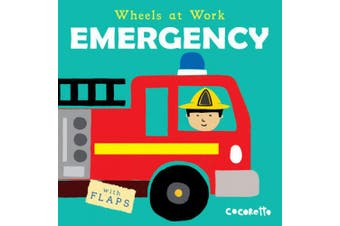 Emergency (Wheels at Work (US edition)) [Board book]