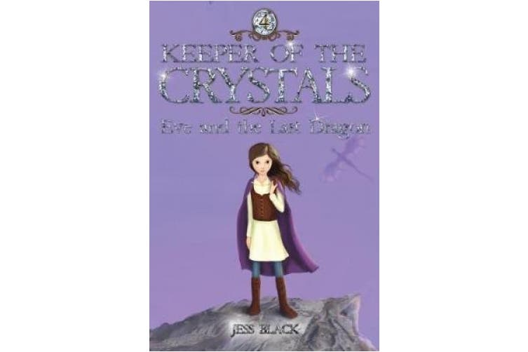 Keeper of the Crystals: Eve and the Last Dragon: 4 (Keeper of the Crystals)