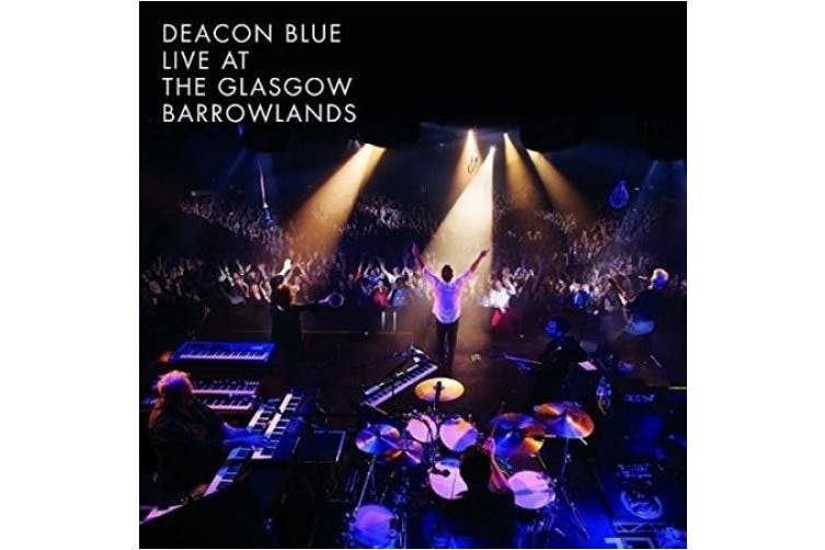 Deacon Blue Live at the Glasgow Barrowlands